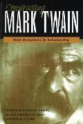 Constructing Mark Twain: New Directions in Scholarship