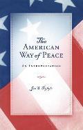 The American Way of Peace: An Interpretation