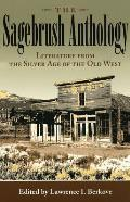 The Sagebrush Anthology: Literature from the Silver Age of the Old West