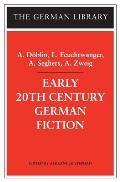 Early 20th Century German Fiction: A. Dablin, L. Feuchtwanger, A. Seghers, A. Zweig