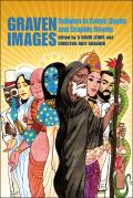 Graven Images: Religion in Comic Books and Graphic Novels