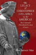 The Legacy of Christopher Columbus in the Americas