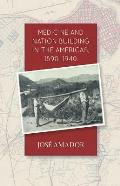 Medicine and Nation Building in the Americas, 1890-1940
