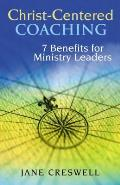 Christ Centered Coaching 7 Benefits for Ministry Leaders