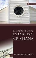 La Administracion En La Iglesia Cristiana