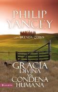 Gracia Divina vs. Condena Humana = What's So Amazing about Grace