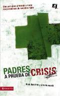 Padres A Prueba de Crisis: Una...