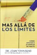Mas Alla de Los Limites: Como Aprender a Confiar de Nuevo