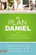 El Plan Daniel: 40 D?as Hacia Una Vida M?s Saludable
