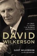 David Wilkerson: La Cruz, El Pu?al y El Hombre Que Crey?