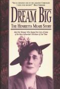 Dream Big The Henrietta Mears Story