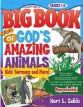 Big Book of God's Amazing Animals: Kids Sermons and More