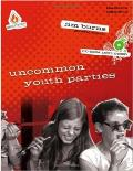 Uncommon Youth Parties [With CDROM]