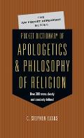 Pocket Dictionary of Apologetics Philosophy of Religion: 300 Terms Thinkers Clearly Concisely Defined
