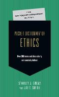 Pocket Dictionary of Ethics Over 300 Terms & Thinkers Clearly & Concisely Defined