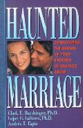Haunted Marriage Overcoming The Ghosts O