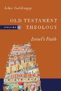 Old Testament Theology, Volume 2: Israel's Faith