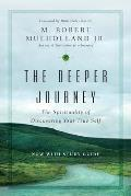 Deeper Journey The Spirituality Of Discovering Your True Self