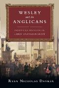 Wesley and the Anglicans: Political Division in Early Evangelicalism