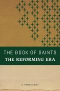 The Book of Saints: The Reforming Era