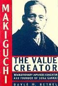 Makiguchi The Value Creator Revolution