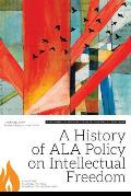 A History of ALA Policy on Intellectual Freedom: A Supplement to the Intellectual Freedom Manual, Ninth Edition