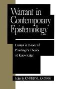 Warrant in Contemporary Epistemology: Essays in Honor of Plantinga's Theory of Knowledge