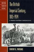 The British Imperial Century, 1815 1914: A World History Perspective