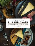 Art of the Cheese Plate Pairings Recipes Attitude