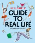 Real Simple Guide to Real Life
