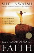 Extraordinary Faith: God's Perfect Gift for Every Woman's Heart