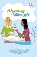 Sharing a Laugh Heartwarming & Sidesplitting Stories from Patsy Clairmont Barbara Johnson Nicole Johnson Marilyn Meberg Luci Swi