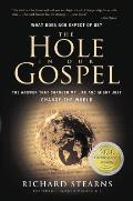 Hole in Our Gospel What Does God Expect of Us the Answer That Changed My Life & Might Just Change the World