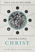Connecting Christ How to Discuss Jesus in a World of Diverse Paths