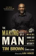 Making of a Man How Men & Boys Honor God & Live with Integrity
