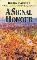 Signal Honour With the Chindits & the XIVth Army in Burma