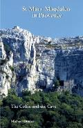 St Mary Magdalen in Provence: The Coffin and the Cave