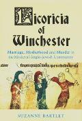 Licoricia of Winchester - Marriage, Motherhood and Murder in the Medieval Anglo-Jewish Community