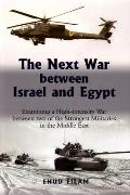 The Next War between Israel and Egypt - Examining a High-intensity War between Two of the Strongest Militaries in the Middle East