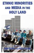 Ethnic Minorities and Media in the Holy Land