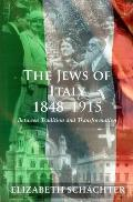 The Jews of Italy, 1848-1915 - Between Tradition and Transformation