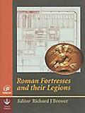 Roman Fortresses and Their Legions