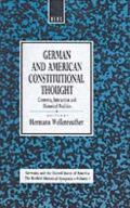 German and American Constitutional Thought: Contexts, Interaction and Historical Realities Contexts, Interaction and Historical Realities