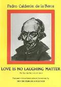 Love is no laughing matter