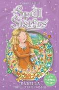 Spell Sisters #3: Isabella: The Butterfly Sister