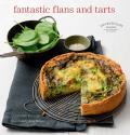 Les Petits Plats Francais: Fantastic Flans and Tarts