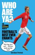 Who Are YA The Talksport Book of Footballs Best Ever Chants