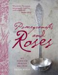 Pomegranates & Roses My Persian Family Recipes