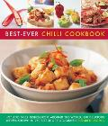 Best-Ever Chilli Cookbook: Hot and Spicy Dishes from Around the World: 150 Delicious Recipes Shown in 250 Sizzling Photographs