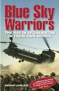 Blue Sky Warriors: The RAF in Afghanistan in Their Own Words